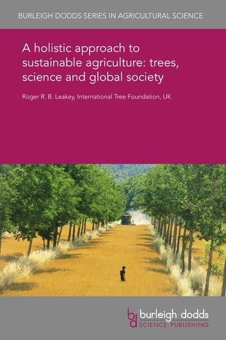 A holistic approach to sustainable agriculture: trees, science and global society